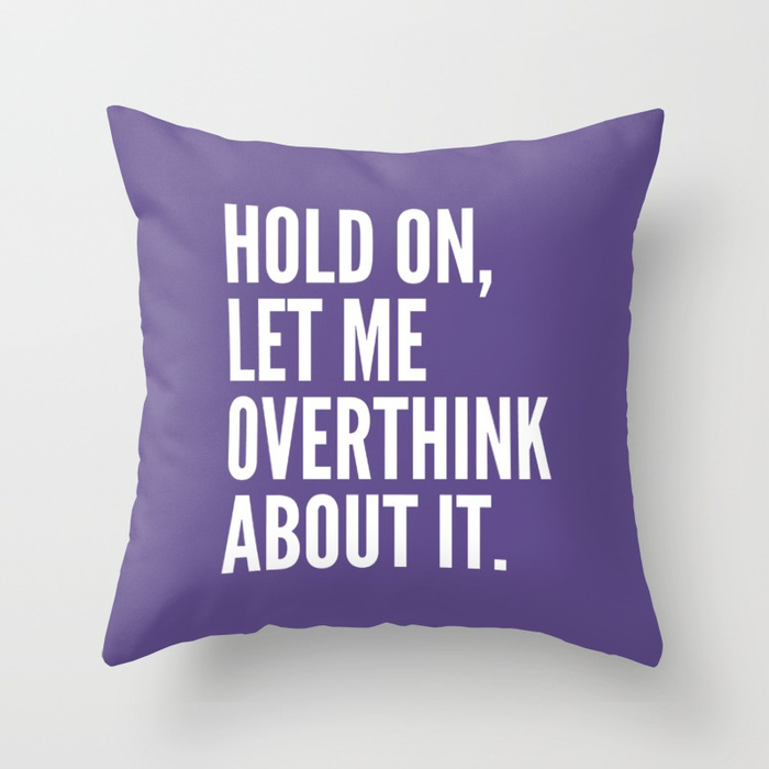 hold-on-let-me-overthink-about-it-ultra-violet-pillows.jpg